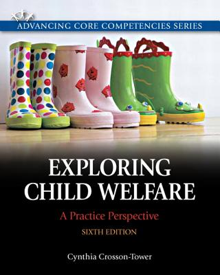 Exploring Child Welfare By Crosson-Tower, Cynthia
