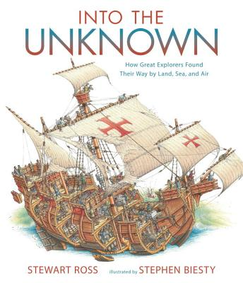 Into the Unknown By Ross, Stewart/ Biesty, Stephen (ILT)